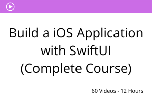 Build a iOS Application with SwiftUI(Complete Course)
