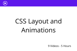 CSS Layout and Animations