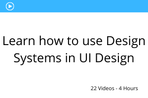 Learn how to use Design Systems in UI Design
